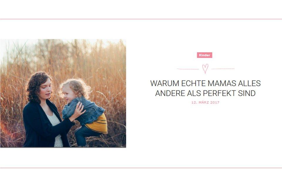 """Warum echte Mamas alles andere als perfekt sind – Mein Gastbeitrag für """"Echte Mamas"""""""